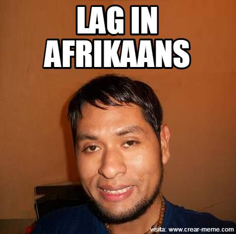 lag in afrikaans