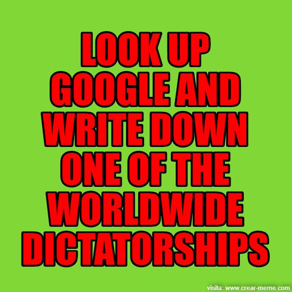 WORLDWIDE DICTATORSHIPS